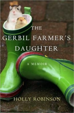 Gerbil Farmer's Daughter: A Memoir