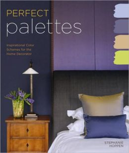 Perfect Palettes: Inspirational Color Schemes for the Home Decorator