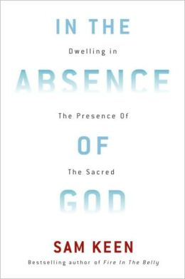 In the Absence of God: Dwelling in the Presence of the Sacred
