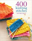 Book Cover Image. Title: 400 Knitting Stitches:  A Complete DIctionary of Essential Stitch Patterns, Author: Potter Craft