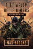 Book Cover Image. Title: The Harlem Hellfighters, Author: Max Brooks