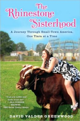 The Rhinestone Sisterhood: A Journey Through Small Town America, One Tiara at a Time