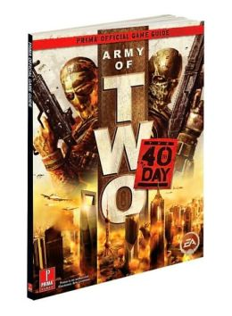 Army of Two: The 40th Day: Prima Official Game Guide