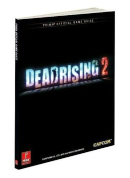 Dead Rising 2 Collector's Edition: Prima Official Game Guide