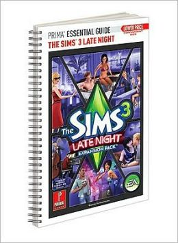 The Sims 3 Late Night - Prima Essential Guide: Prima Official Game Guide