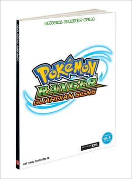 Pokemon Ranger: Guardian Signs: Prima Official Game Guide