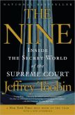 Book Cover Image. Title: The Nine:  Inside the Secret World of the Supreme Court, Author: Jeffrey Toobin