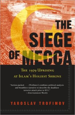Siege of Mecca: The 1979 Uprising at Islam's Holiest Shrine