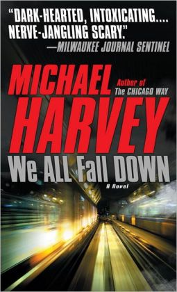 We All Fall Down (Michael Kelly Series #4)