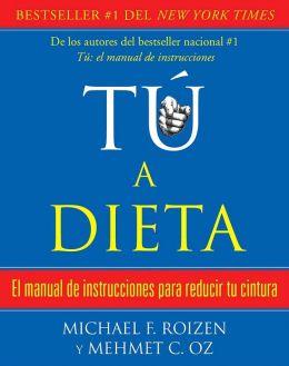 Tu, a dieta: Manual de instrucciones para reducir tu cintura