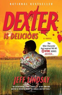 Dexter Is Delicious (Dexter Series #5)