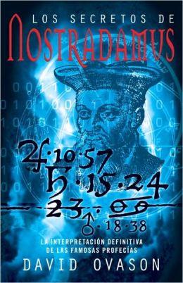 Los secretos de Nostradamus: La interpretacoin definitiva de las famosas profecias