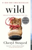 Book Cover Image. Title: Wild:  From Lost to Found on the Pacific Crest Trail, Author: Cheryl Strayed