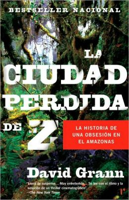 La ciudad perdida de Z: La historia de una obsesión en el Amazonas (The Lost City of Z: A Tale of Deadly Obsession in the Amazon)