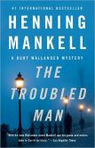 Book Cover Image. Title: The Troubled Man (Kurt Wallander Series #10), Author: Henning Mankell