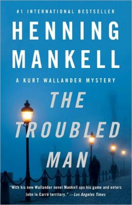 The Troubled Man (Kurt Wallander Series #10)