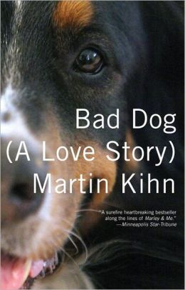 Bad Dog: (A Love Story)