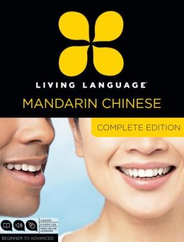 Complete Chinese: Beginner through advanced course, including coursebooks, audio CDs, and online learning