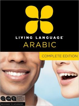 Living Language Arabic, Complete Edition: Beginner through advanced course, including coursebooks, audio CDs, and online learning