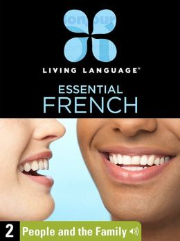 Essential French, Lesson 2: People and the Family (Enhanced Edition)