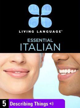 Essential Italian, Lesson 5: Describing Things (Enhanced Edition)