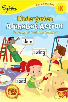 Kindergarten Alphabet Action (Sylvan Fun on the Run Series)