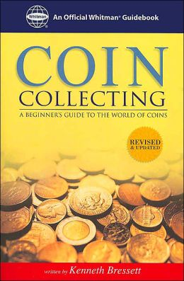 Coin Collecting: A Beginner's Guide to the World of Coins