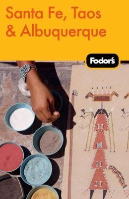 Fodor's Santa Fe, Taos & Albuquerque, 3rd Edition