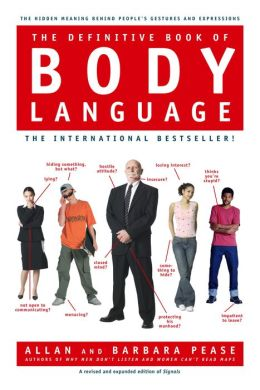 Definitive Book of Body Language: Why What People Say Is Very Different from What They Think or Feel
