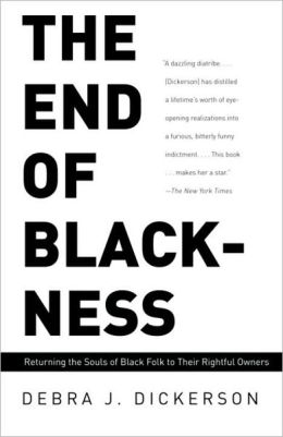 End of Blackness: Returning the Souls of Black Folk to Their Rightful Owners