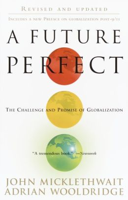 Future Perfect: The Challenge and Promise of Globalization