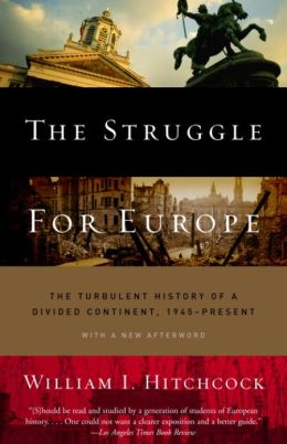 Struggle for Europe: The Turbulent History of a Divided Continent 1945 to the Present