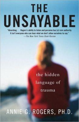 Unsayable: The Hidden Language of Trauma