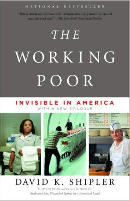 Working Poor: Invisible in America