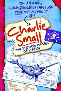 The Perfumed Pirates of Perfidy (Charlie Small Series #2)