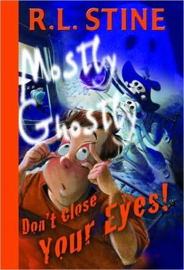 Don't Close Your Eyes! (Mostly Ghostly Series)