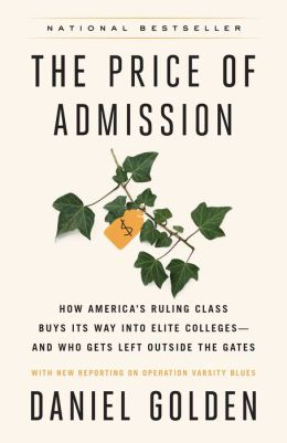 Price of Admission: How America's Ruling Class Buys Its Way into Elite Colleges--and Who Gets Left Outside the Gates