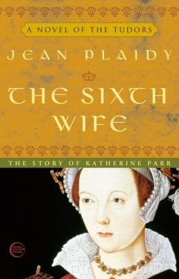 The Sixth Wife: The Wives of Henry VIII