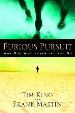 Furious Pursuit: Why God Will Never Let You Go
