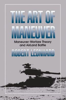 Art of Maneuver: Maneuver-Warfare Theory and AirLand Battle