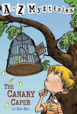 The Canary Caper (A to Z Mysteries Series #3)