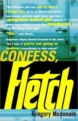 Confess, Fletch (Fletch Series #2)