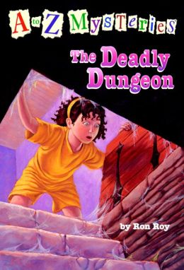 The Deadly Dungeon (A to Z Mysteries Series #4)