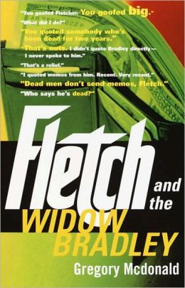 Fletch and the Widow Bradley (Fletch Series #4)