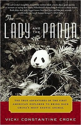 Lady and the Panda: The True Adventures of the First American Explorer to Bring Back China's Most Exotic Animal