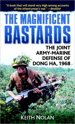 The Magnificent Bastards: The Joint Army-Marine Defense of Dong Ha 1968