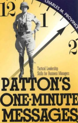 Patton's One-Minute Messages: Tactical Leadership Skills for Business Managers