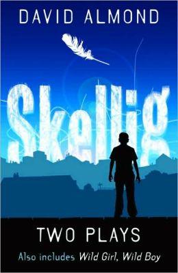 Two Plays: Skellig/Wild Boy, Wild Girl