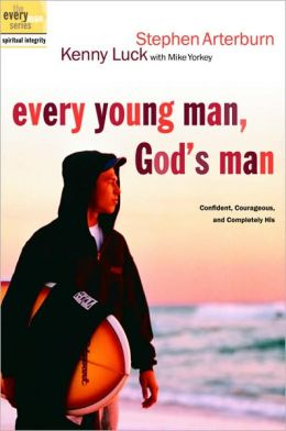Every Young Man, God's Man: Confident, Courageous, and Completely His (Everyman Series)