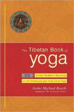 Tibetan Book of Yoga: Ancient Buddhist Teachings on the Philosophy and Practice of Yoga